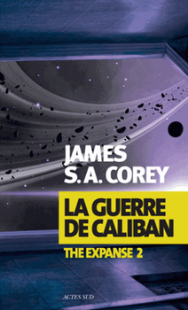 La Guerre de Caliban. The Expanse 2